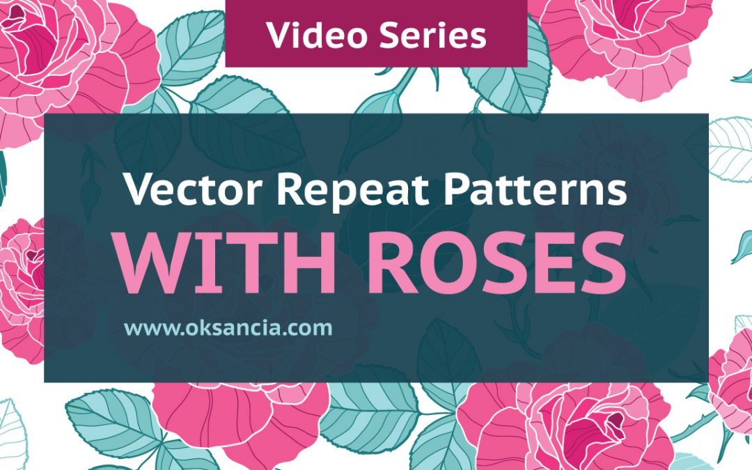Video series: How to create floral vector repeat pattern with roses from reference photo and make many versions of it in Adobe Illustrator